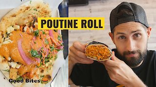 You can get butter chicken poutine frankie roll at this Montreal restaurant