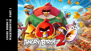 Angry Birds 2 Walkthrough Gameplay Part 1 - Video