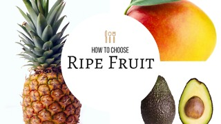 How to Choose Ripe Fruit - Video
