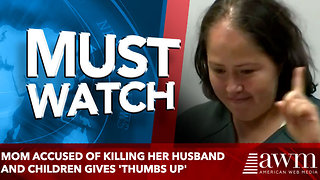 Mom Accused of Killing Her Husband and Children Gives 'Thumbs Up' in Court - Video