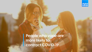 People who vape are more likely to contract COVID-19