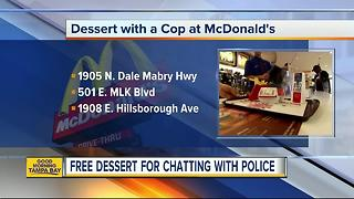 McDonalds offering you a sweet treat for sitting down and chatting with Tampa police officers - Video