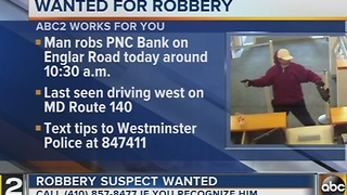 Westminster police search for PNC Bank robber - Video