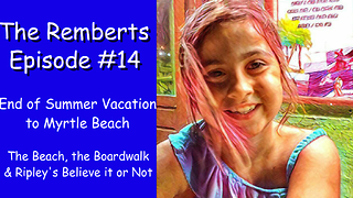 Family Vacation to Myrtle Beach - The Remberts - Episode #14 - Video