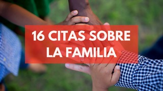16 Citas Sobre La Familia - Video