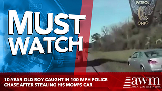 10-Year-Old Boy Caught In 100 MPH Police Chase After Stealing His Mom's Car - Video