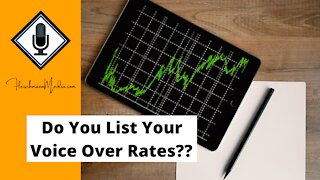 Should You List Your Voice Over Rates