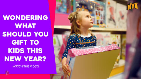 Top 3 Coolest New Year Gift Ideas For Kids To Make Them Happy