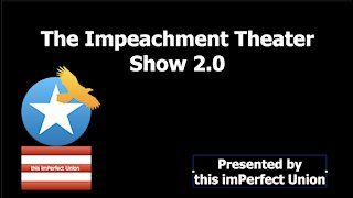 tiU S1 Ep16 The Impeachment Theater Show 2.0