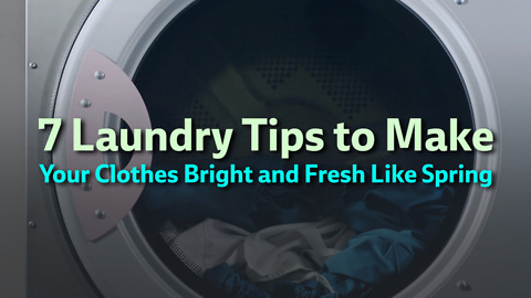 7 Laundry Tips to Make Your Clothes Bright and Fresh Like Spring