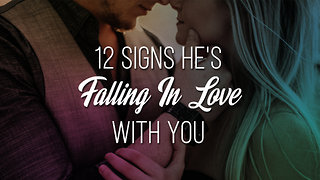 12 Signs He's Falling In Love With You (Even If He Hasn't Said Those 3 Words Yet)