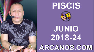 HOROSCOPO PISCIS-Semana 2018-24-Del 10 al 16 de junio de 2018-ARCANOS.COM - Video