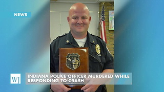 Indiana Police Officer Murdered While Responding To Crash - Video