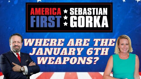 Where are the January 6th weapons? Julie Kelly with Sebastian Gorka on AMERICA First