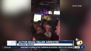 Actor Miles Teller arrested in Pacific Beach - Video