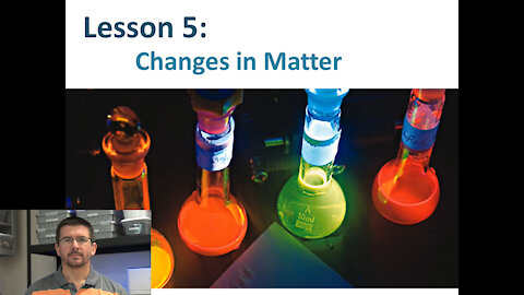 Lesson 5.1.5 - Changes in Matter