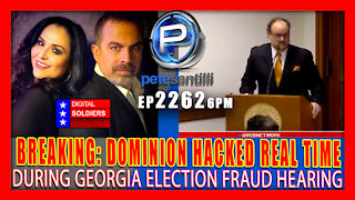 EP 2262-6PM Dominion Voting Systems Hacked Real Time During Georgia Election Fraud Hearing