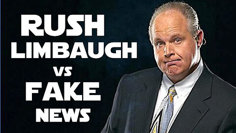 Rush Limbaugh vs Fake News
