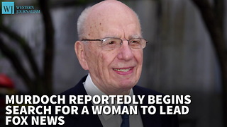Report: Murdoch Begins Search For A Woman To Lead Fox News - Video