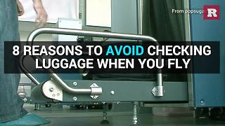 8 reasons to avoid checking your luggage | Rare News - Video