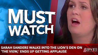 Sarah Sanders Walks Into the Lion's Den on 'The View,' Ends Up Getting Applause - Video