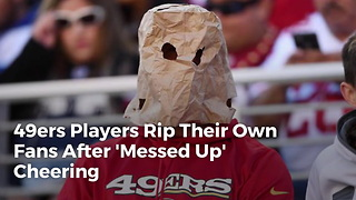 49ers Players Rip Their Own Fans After 'Messed Up' Cheering - Video