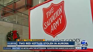 Thieves nab two Salvation Army red kettles in Aurora - Video