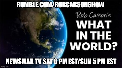 "Rob Carson's ""What in the World?"" Feb 4th, 2021."