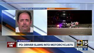 Police identify driver who ran over motorcyclists in Glendale - Video