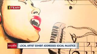 Local artist new exhibit addresses social injustice for Black History Month - Video