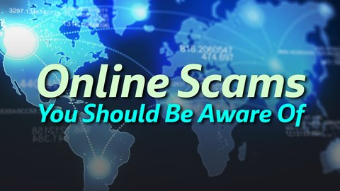 Online Scams You Should Be Aware Of