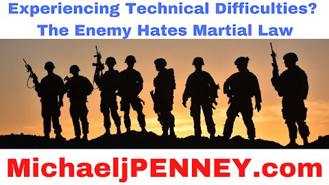 Experiencing Technical Difficulties? The Enemy Hates Martial Law