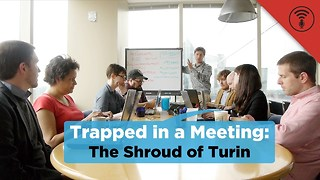 Stuff You Should Know: Trapped in a Meeting: The Shroud of Turin - Video