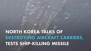 North Korea Talks Of Destroying Aircraft Carriers, Tests Ship-Killing Missile - Video