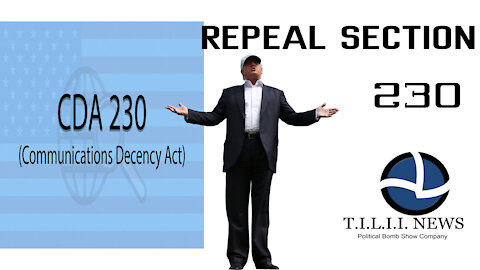 Tell It Like It Is News- Repeal Section 230