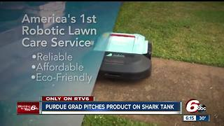 Indiana native and Purdue graduate will pitch his robotic lawn mowing service on Shark Tank this Sunday - Video