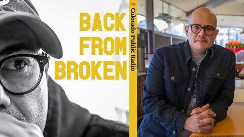 """Colorado Public Radio's """"Back from Broken"""" highlights stories of addiction, struggle and recovery"""
