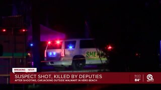 Suspect shot, killed by deputies after shooting, carjacking outside Walmart in Vero Beach