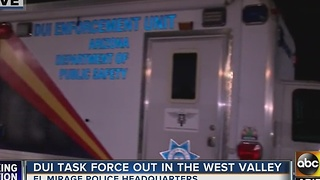 DUI task force patrolling west Valley for impaired drivers
