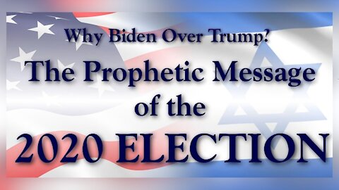 The Prophetic Message of the 2020 Election - Part 1 - FOTET