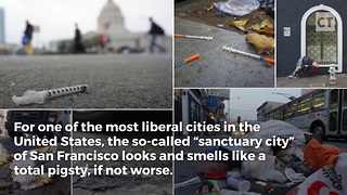 Feces, Needles, and Garbage – Welcome to Nicest Sanctuary City - Video
