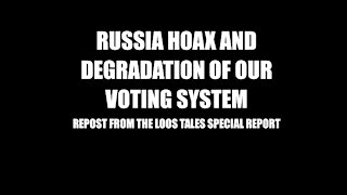 Russia Hoax and the Degradation of Our Voting System