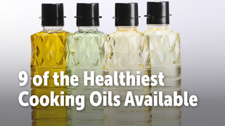 9 of the Healthiest Cooking Oils Available - Video