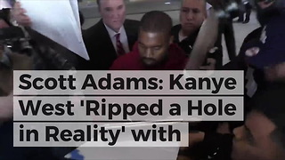 Scott Adams: Kanye West 'Ripped a Hole in Reality' with Candace Owens Tweet
