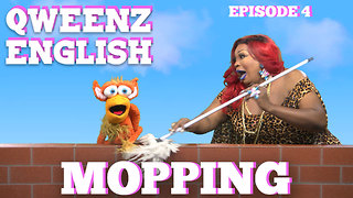 """QWEENZ ENGLISH Episode 4 """"Mopping"""" Featuring ADAM JOSEPH, JONNY MCGOVERN,and LADY RED - Video"""