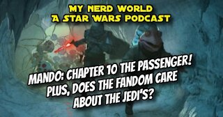 A Star Wars Podcast: Spoiler Review - the Mandalorian Chapter 10 The Passenger