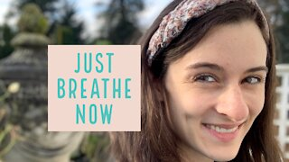 Learn to Just Breathe
