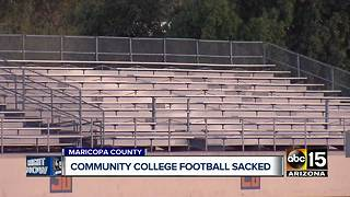 Maricopa County community college football program ended - Video