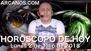 HOROSCOPO DE HOY ARCANOS Lunes 2 de Julio de 2018 - Video