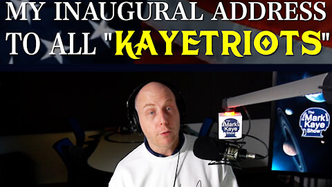 "MY INAUGURAL ADDRESS TO ALL ""KAYETRIOTS"""